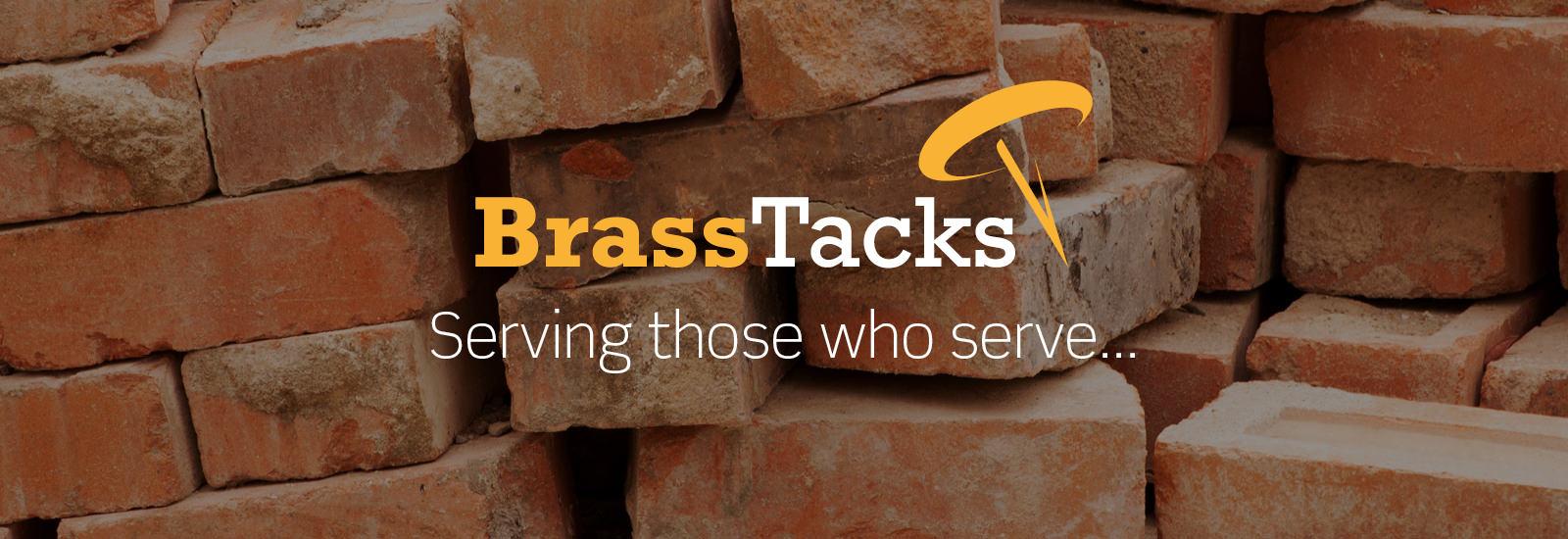BrassTacks - Serving those who serve...